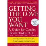 Getting the Love You Want - Harville Hendrix, Phd and Helen Hunt
